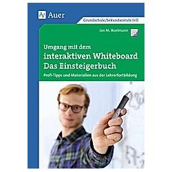 Umgang mit dem interaktiven Whiteboard. Jan Boelmann  - Buch