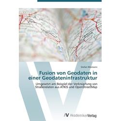 Fusion von Geodaten in einer Geodateninfrastruktur als Buch von Stefan Wiemann