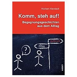 Komm  steh auf!. Norbert Nientiedt  - Buch