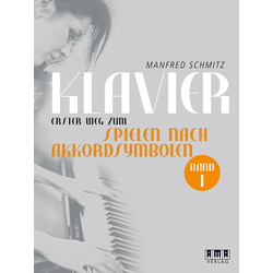 Klavier. Erster Weg zum Spielen nach Akkordsymbolen als Buch von Manfred Schmitz