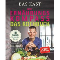 Der Ernährungskompass - Das Kochbuch als Buch von Bas Kast