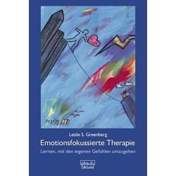 Emotionsfokussierte Therapie: Buch von Leslie S. Greenberg