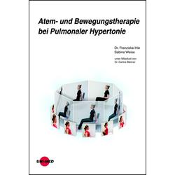 Atem- und Bewegungstherapie bei Pulmonaler Hypertonie: Buch von Franziska Ihle/ Sabine Weise