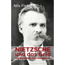 Nietzsche und das Geld als Buch von Nils Fiebig