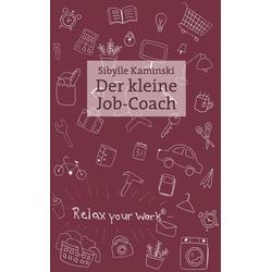 Der kleine Job-Coach als Buch von Sibylle Kaminski