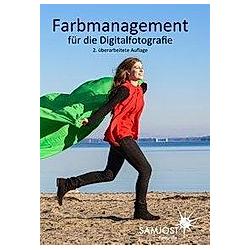 Farbmanagement für die Digitalfotografie. Sam Jost  - Buch