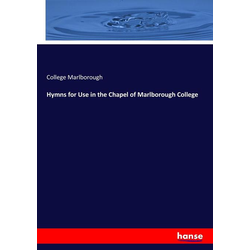 Hymns for Use in the Chapel of Marlborough College als Buch von College Marlborough
