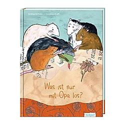 Was ist nur mit Opa los?. Andrea Behnke  - Buch