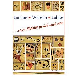 Lachen Weinen Leben. Dirk Schuhmacher  - Buch