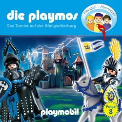 Die Playmos - Das Original Playmobil Hörspiel Folge 8: Das Turnier auf der Königsritterburg: Hörbuch Download von Florian Fickel/ Simon X. Rost