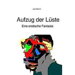 Aufzug der Lüste. Jean Mantin  - Buch