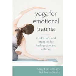 Yoga for Emotional Trauma: eBook von Mary Nurriestearns
