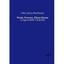 Nemt Frouwe Disen Kranz als Buch von Otto Julius Bierbaum