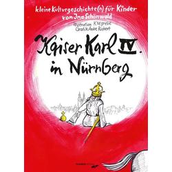 Kaiser Karl IV. in Nürnberg: Buch von Ina Schönwald