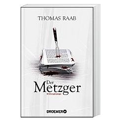 Der Metzger / Willibald Adrian Metzger Bd.7. Thomas Raab  - Buch