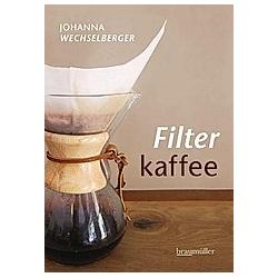 Filterkaffee. Johanna Wechselberger  - Buch