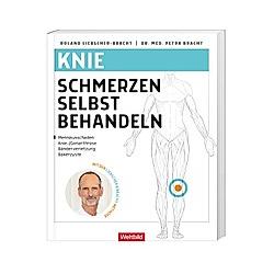 Knieschmerzen selbst behandeln. Dr. Petra Bracht  Roland Liebscher-Bracht  - Buch