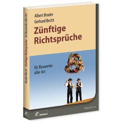 Zünftige Richtsprüche als Buch von Albert Bruder/ Gerhard Becht