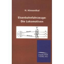 Eisenbahnfahrzeuge: Die Lokomotiven: Buch von Hans Hinnenthal