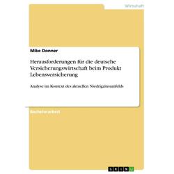Herausforderungen für die deutsche Versicherungswirtschaft beim Produkt Lebensversicherung: Buch von Mike Donner