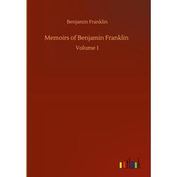 Memoirs of Benjamin Franklin als Buch von Benjamin Franklin