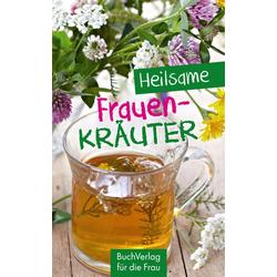 Heilsame Frauenkräuter als Buch von Grit Nitzsche/ Ursula Dr. Meiners