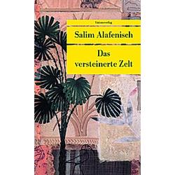 Das versteinerte Zelt. Salim Alafenisch  - Buch