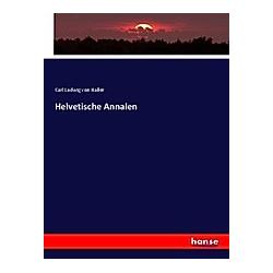 Helvetische Annalen. Carl Ludwig von Haller  - Buch