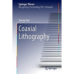 Coaxial Lithography. Tuncay Ozel  - Buch