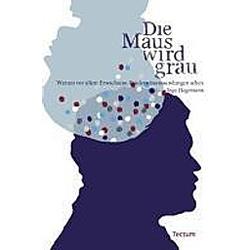 Die Maus wird grau. Inga Hagemann  - Buch