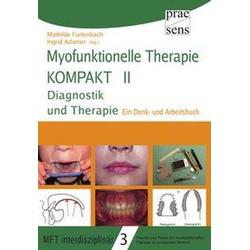 Myofunktionelle Therapie KOMPAKT II: Diagnostik und Therapie als Buch von