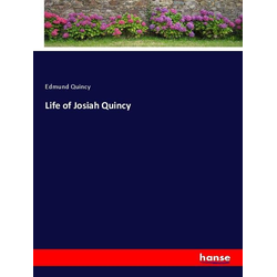 Life of Josiah Quincy als Buch von Edmund Quincy