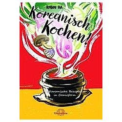 Koreanisch Kochen!. Robin Ha  - Buch