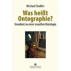 Was heißt Ontographie?. Michael Stadler  - Buch