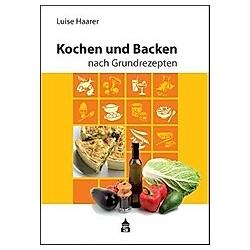 Kochen und Backen nach Grundrezepten, Illustrierte Ausgabe