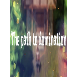 The path to domination Steam Key GLOBAL