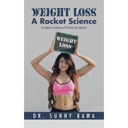 Weight Loss A Rocket Science als Taschenbuch von Sunny Bawa
