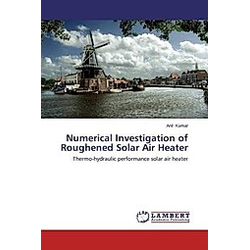Numerical Investigation of Roughened Solar Air Heater