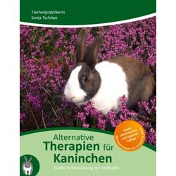 Alternative Therapien für Kaninchen: eBook von Sonja Tschöpe