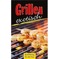 Grillen exotisch. Ute Scheffler  - Buch