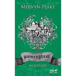 Gormenghast - Im Schloss. Mervyn Peake  - Buch