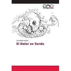 El Dolor es Sordo. Laura Molet Estaper  - Buch
