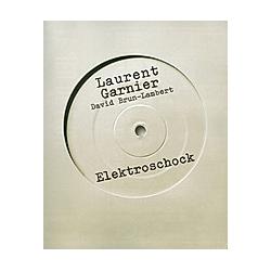 Elektroschock. Laurent Garnier  - Buch
