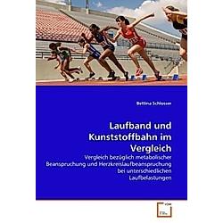 Laufband und Kunststoffbahn im Vergleich. Bettina Schlosser  - Buch
