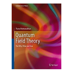 Quantum Field Theory. Thanu Padmanabhan  - Buch