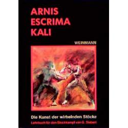 Arnis Escrima Kali: Buch von Gunnar Siebert