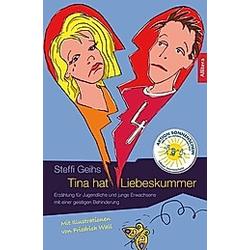 Tina hat Liebeskummer. Steffi Geihs  - Buch