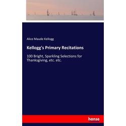 Kellogg's Primary Recitations als Buch von Alice Maude Kellogg