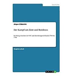Der Kampf um Zimt und Betelnuss. Jürgen Dibbelink  - Buch