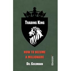 Trading King als Buch von Goldmann/ Dr. Goldmann